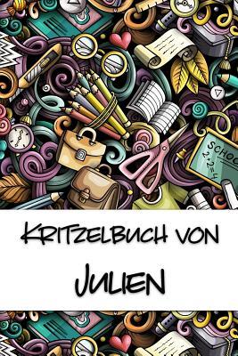 Kritzelbuch von Julien: Kritzel- und Malbuch mit leeren Seiten f?r deinen personalisierten Vornamen - Publikationen, Nachwuchskunstler