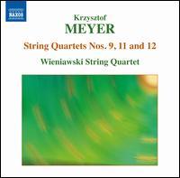 Krzysztof Meyer: String Quartets Nos. 9, 11 & 12 - Wieniawski String Quartet
