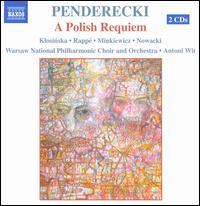 Krzysztof Penderecki: A Polish Requiem - Izabella Klosinska (soprano); Piotr Nowacki (bass); Ryszard Minkiewicz (tenor);...