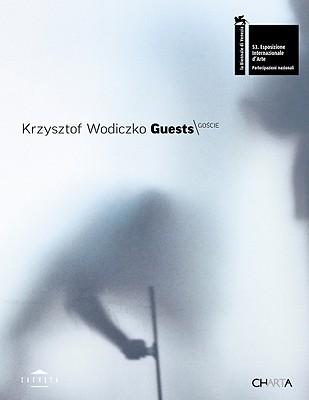 Krzysztof Wodiczko: Guests - Czubak, Teksty Bozena (Text by)