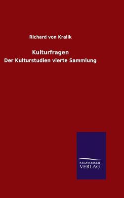 Kulturfragen - Kralik, Richard Von