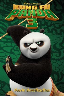 Kung Fu Panda 3 Movie Novelization - West, Tracey (Adapted by)
