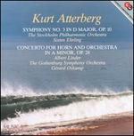 Kurt Atterberg: Symphony No. 3; Concerto for Horn and Orchestra