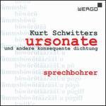 Kurt Schwitters: Ursonate und andere Konsequente Dichtung