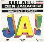 Kurt Weill: Der Jasager; Down in the Valley