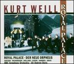Kurt Weill: Royal Palace - Der Neue Orpheus