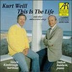 Kurt Weill: This Is The Life & Other Unrecorded Songs