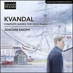 Kvandal: Complete Works for Solo Piano