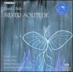 L�szl� S�le: Silver Solitude