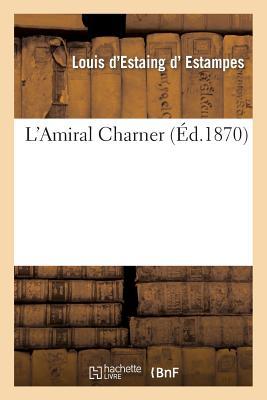 L Amiral Charner - D Estampes-L