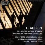 L. Aubert: Sillages; Violin Sonata; Habanera; Feuille D'Images