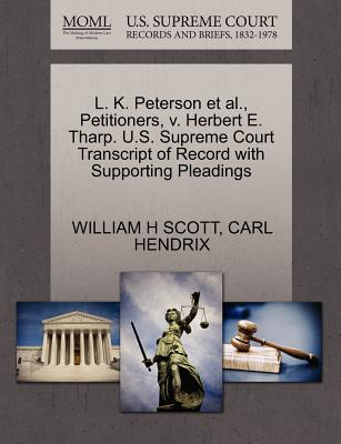 L. K. Peterson et al., Petitioners, V. Herbert E. Tharp. U.S. Supreme Court Transcript of Record with Supporting Pleadings - Scott, William H, and Hendrix, Carl