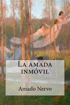 La Amada Inmovil - Nervo, Amado