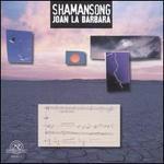 La Barbara: Shamansong