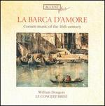 La Barca d'Amore: Cornett Music of the 16th Century