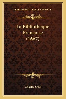 La Bibliotheque Francoise (1667) - Sorel, Charles
