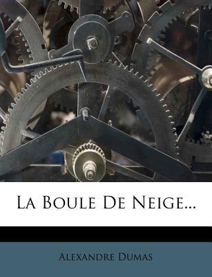 La Boule de Neige - Dumas, Alexandre