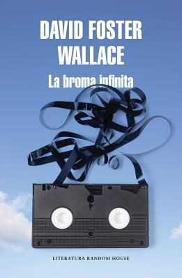 La Broma Infinita / Infinite Jest - Wallace, David Foster
