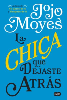 La Chica Que Dejaste Atras/The Girl You Left Behind - Moyes, Jojo