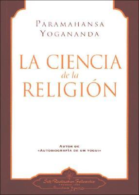 La Ciencia de la Religion - Yogananda, Paramahansa