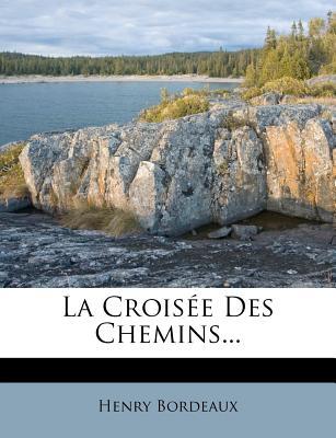 La Croisee Des Chemins - Bordeaux, Henry
