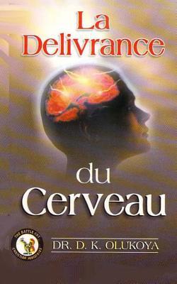 La Delivrance Du Cerveau - Olukoya, Dr D K