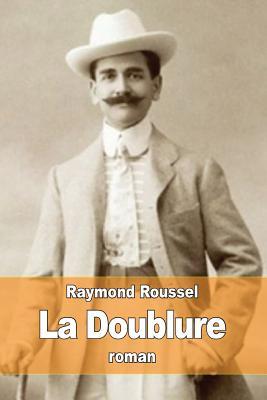 La Doublure - Roussel, Raymond