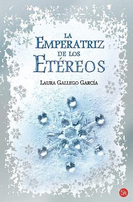 La Emperatriz de Los Etereos - Gallego Garcia, Laura