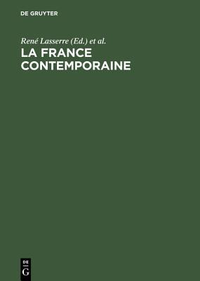 La France Contemporaine: Guide Bibliographique Et Th?matique - Lasserre, Rene (Editor), and Deutsch-Franzosisches Institut (Editor), and Picht, Robert (Foreword by)