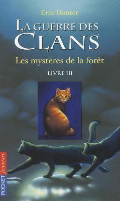 La Guerre DES Clans 3/Les Mysteres De LA Foret - Hunter, Erin