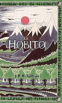 La Hobito, Am, Tien Kaj Reen: The Hobbit in Esperanto - Tolkien, J R R (Illustrator), and Gledhill, Christopher (Translated by)
