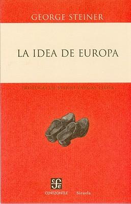 La Idea de Europa - Steiner, George, Mr.