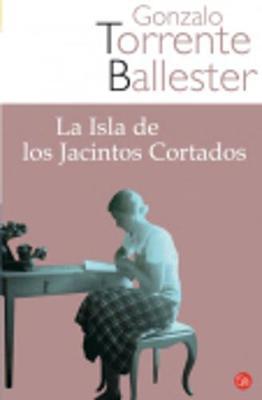 La Isla de Los Jacintos Cortados - Torrente Ballester, Gonzalo