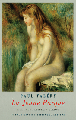 La Jeune Parque - Valery, Paul, and Elliot, Alistair (Translated by)