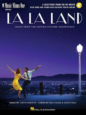 La La Land - 6 Selections from the Hit Movie: Music Minus One Vocals - Pasek, Benj (Composer), and Paul, Justin (Composer), and Hurwitz, Justin (Composer)