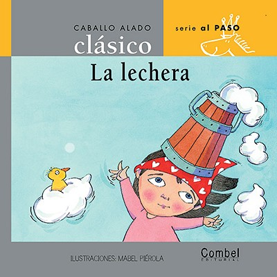 La Lechera - Orihuela, Luz, and Combel Editorial, and Poveda, Mabel (Illustrator)