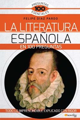 La Literatura Espanola En 100 Preguntas - Pardo, Felipe Diaz
