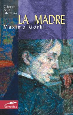 La Madre - Gorki, Maximo