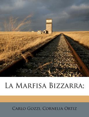 La Marfisa Bizzarra - Gozzi, Carlo