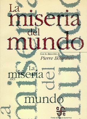 La Miseria del Mundo - Bourdieu, Pierre, Professor (Editor)