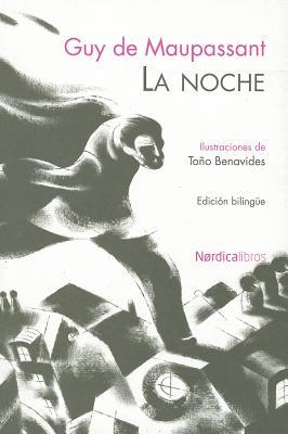 La Noche - de Maupassant, Guy, and Benavides, Tono (Illustrator)