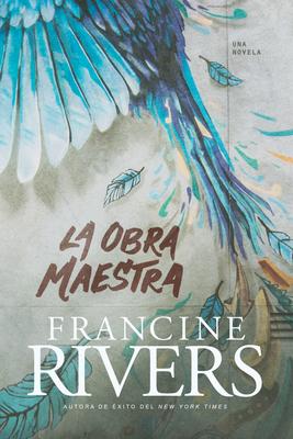 La Obra Maestra - Rivers, Francine
