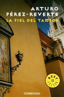 La Piel del Tambor - Perez-Reverte, Arturo