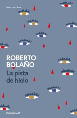 La Pista De Hielo - Bolano, Roberto