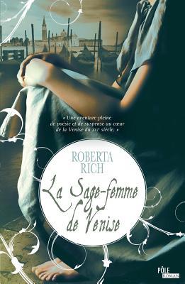 La Sage-Femme de Venise - Rich, Roberta