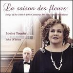 La Saison des Fleurs: Songs of the 18th & 19th Centuries for Voice and Fortepiano