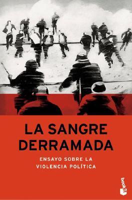 La Sangre Derramada - Feinmann, Jose Pablo