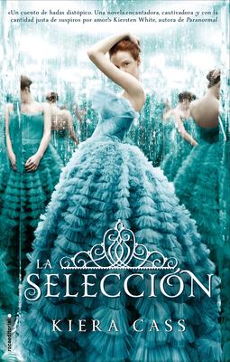 La Seleccion - Cass, Kiera, and Rizzo, Jorge (Translated by)
