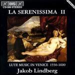 La Serenissima 2: Lute Music in Venice 1550-1600