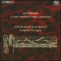 La Spagna: A Tune Through Three Centuries - Atrium Musicae de Madrid; Cristina Ubeda (harpsichord); Cristina Ubeda (orgue positif); Cristina Ubeda (harp);...